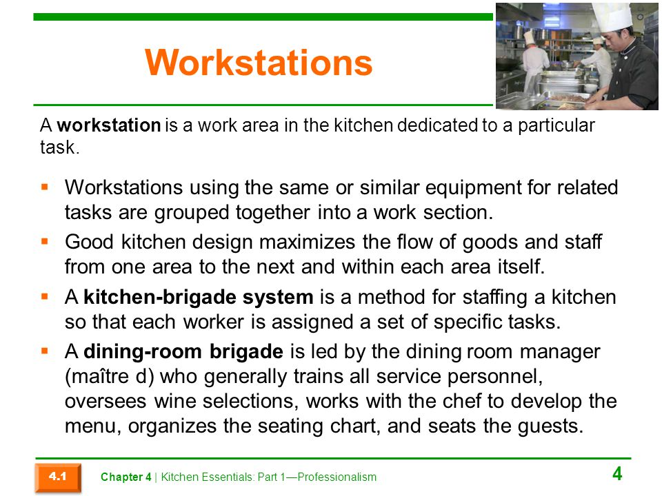 Workstations Workstations using the same or similar equipment for related tasks are grouped together into a work section. Good kitchen design maximize