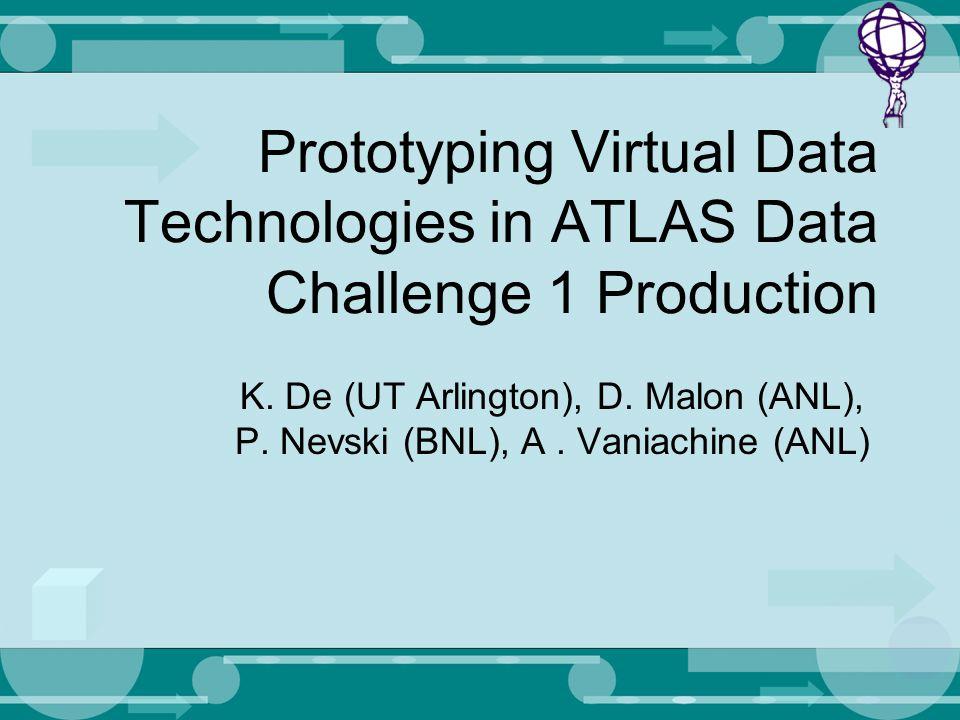Prototyping Virtual Data Technologies in ATLAS Data Challenge 1 Production K.