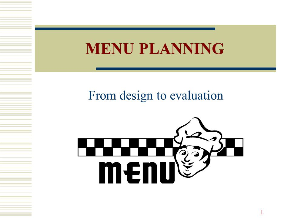 42 Menu Evaluation: Questions Most Often Asked Have guests complained about the menu.