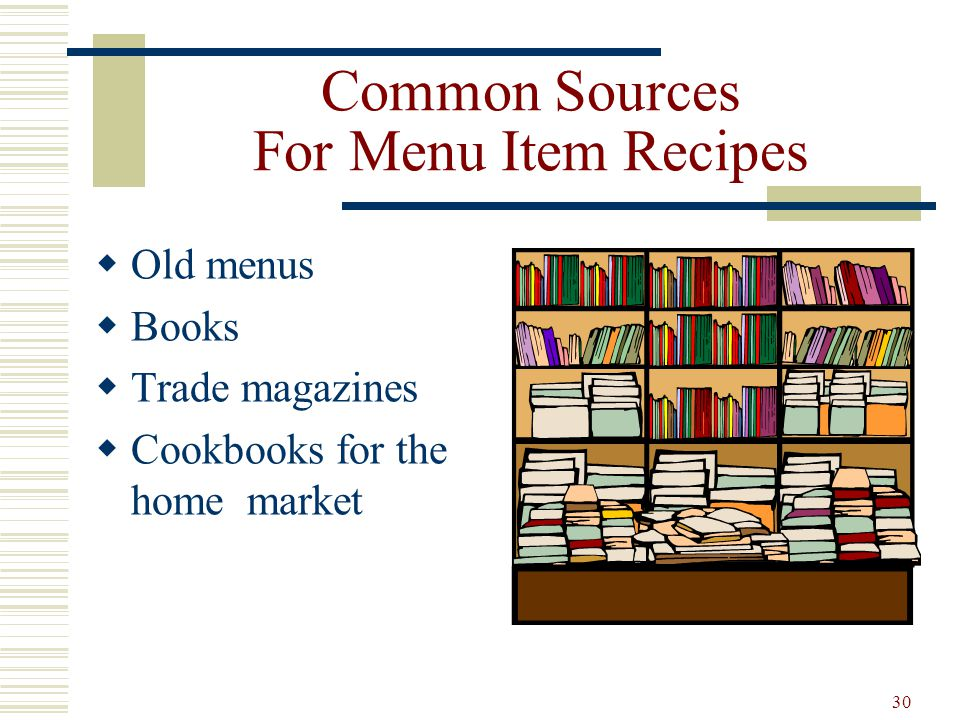 30 Common Sources For Menu Item Recipes Old menus Books Trade magazines Cookbooks for the home market