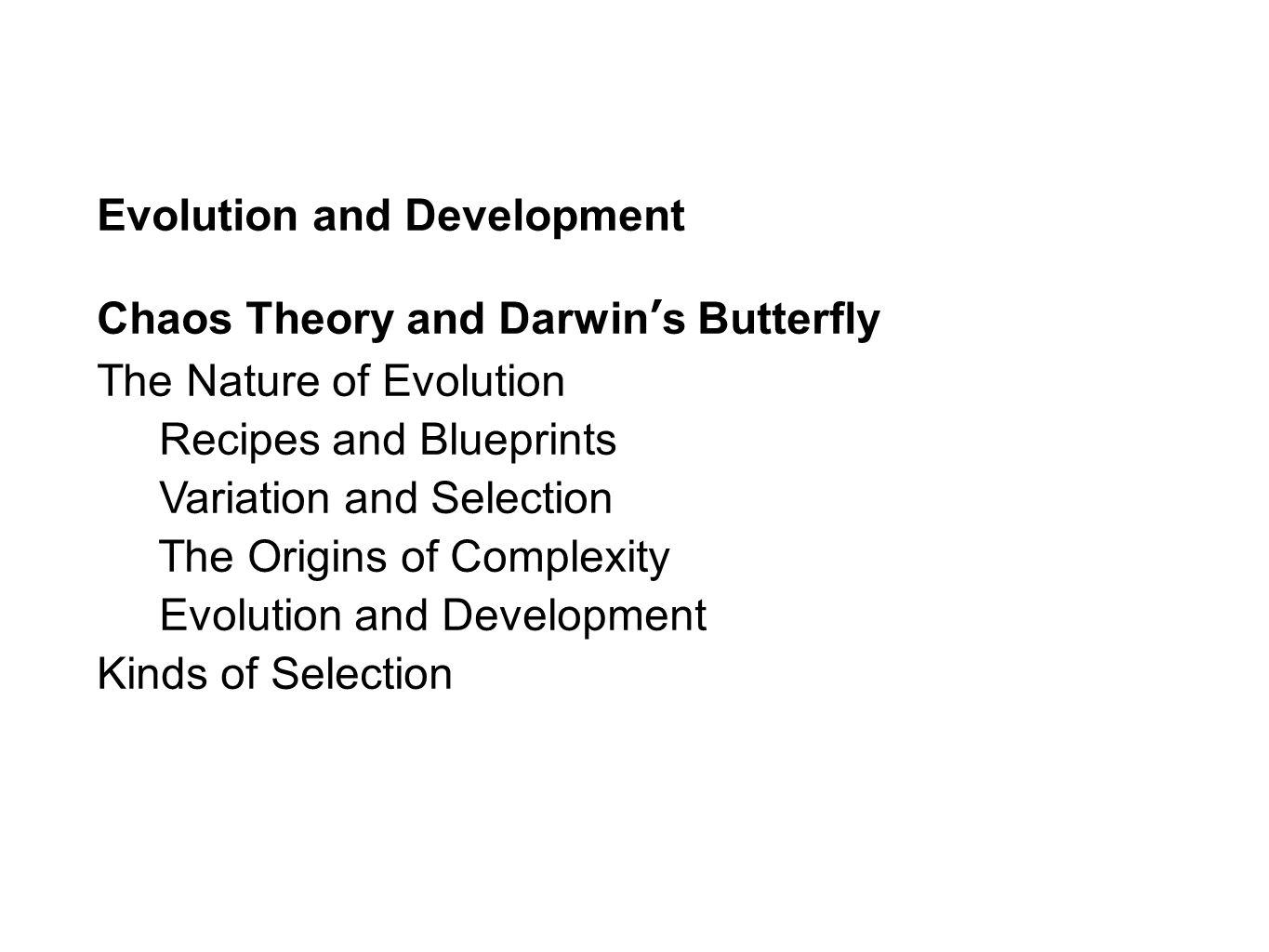 BEHAVIOR WITHOUT LEARNING Evolution and Development Chaos Theory and ...