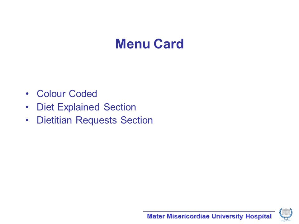 Menu Card Colour Coded Diet Explained Section Dietitian Requests Section Mater Misericordiae University Hospital