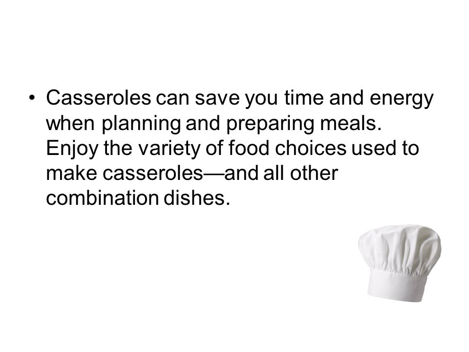 Casseroles can save you time and energy when planning and preparing meals. Enjoy the variety of food choices used to make casserolesand all other comb