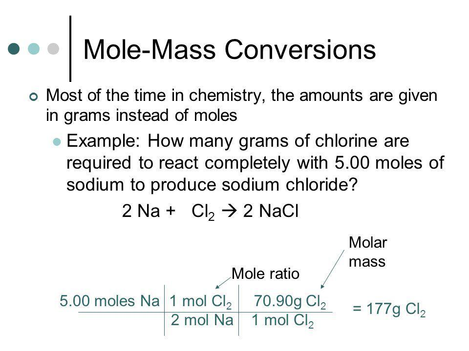 Mole-Mole Conversions How many moles of sodium chloride will be produced if 2.6 moles of chlorine gas reacts with excess sodium metal.