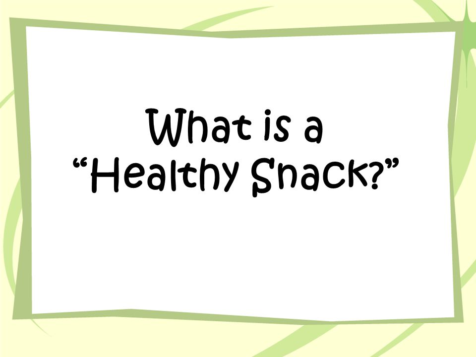 What is a Healthy Snack?