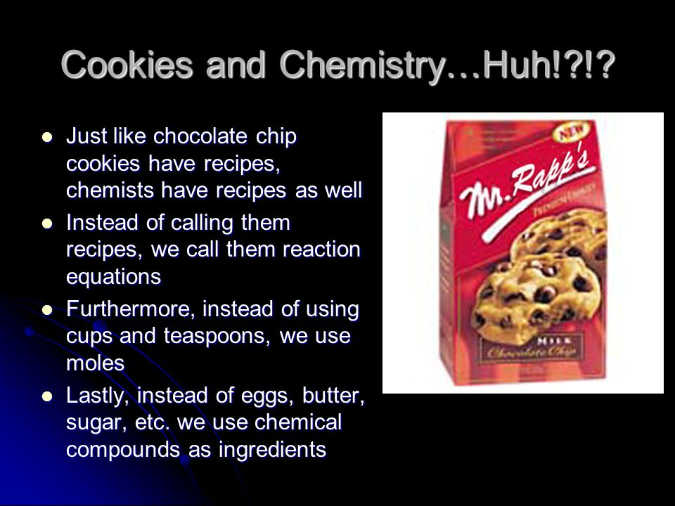 Cookies and Chemistry…Huh!?!.