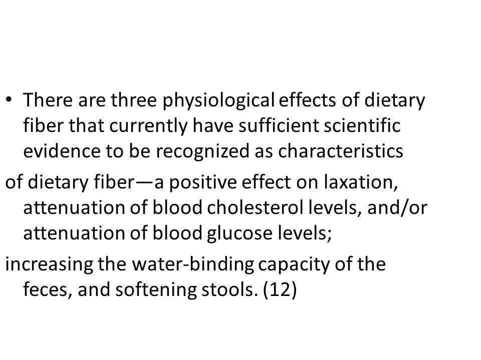 There are three physiological effects of dietary fiber that currently have sufficient scientific evidence to be recognized as characteristics of dieta