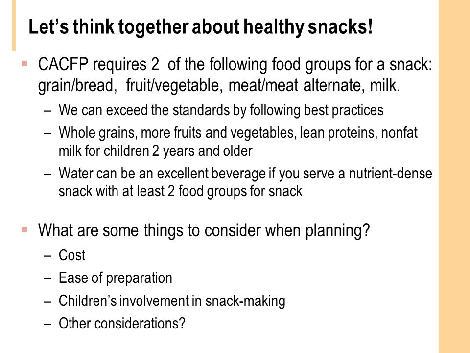 Lets think together about healthy snacks.
