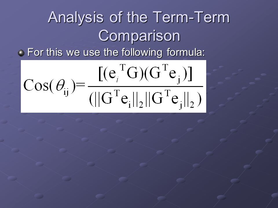 Analysis of the Term-Term Comparison For this we use the following formula: