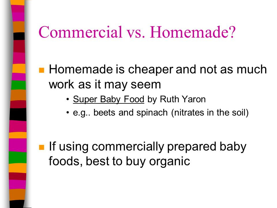 Commercial vs. Homemade.