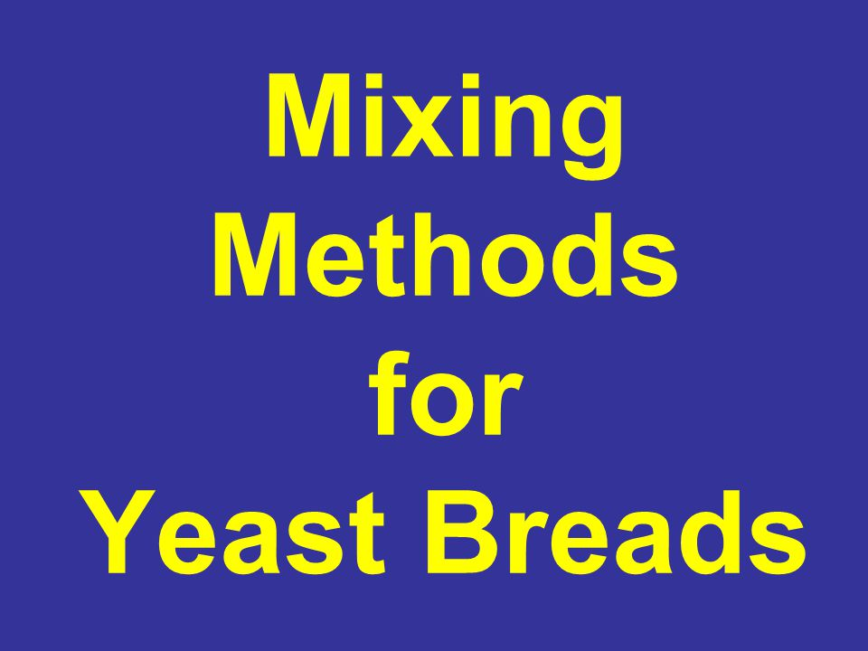 Mixing Methods for Yeast Breads