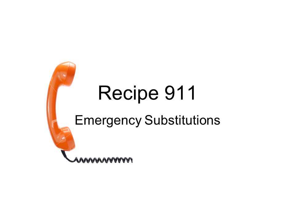 Recipe 911 Emergency Substitutions