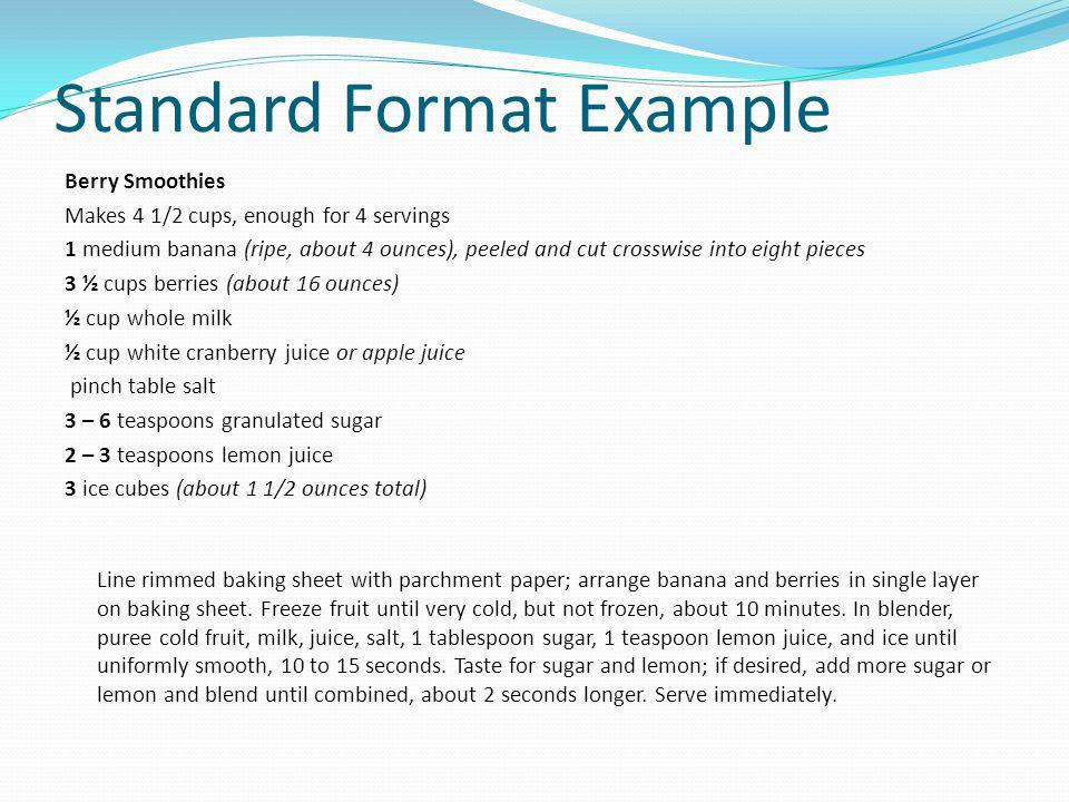 STANDARD FORMAT: ____________ _________ _________________________ _____________________________________ Title Yield Measure Ingredient Mixing-Preparat