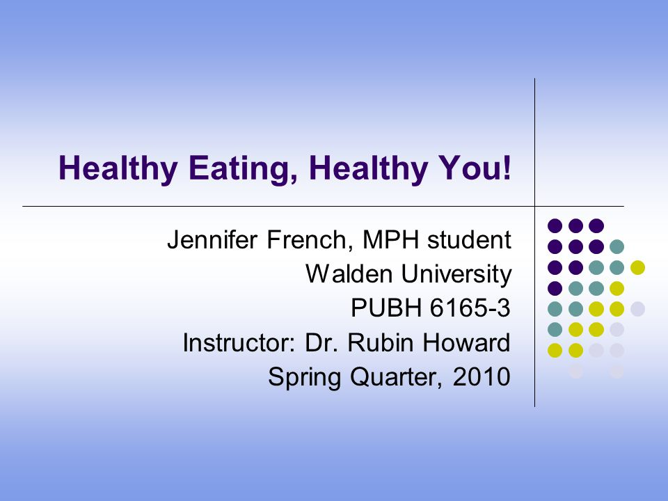 Healthy Food Promotes Effective Learning Reference: www.sciencenewsforkids. org