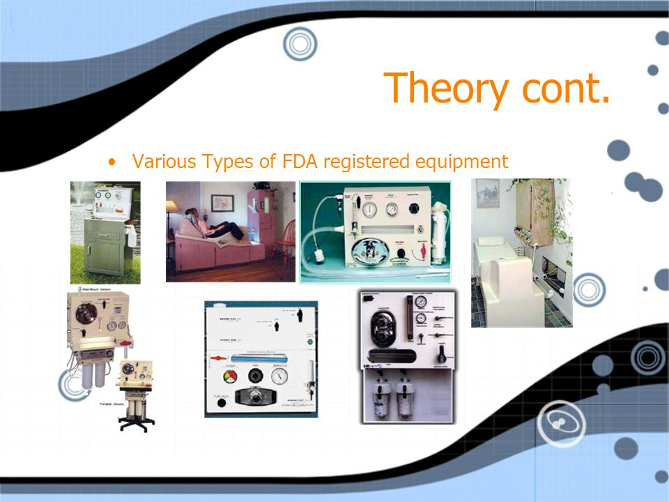 Theory cont. Various Types of FDA registered equipment