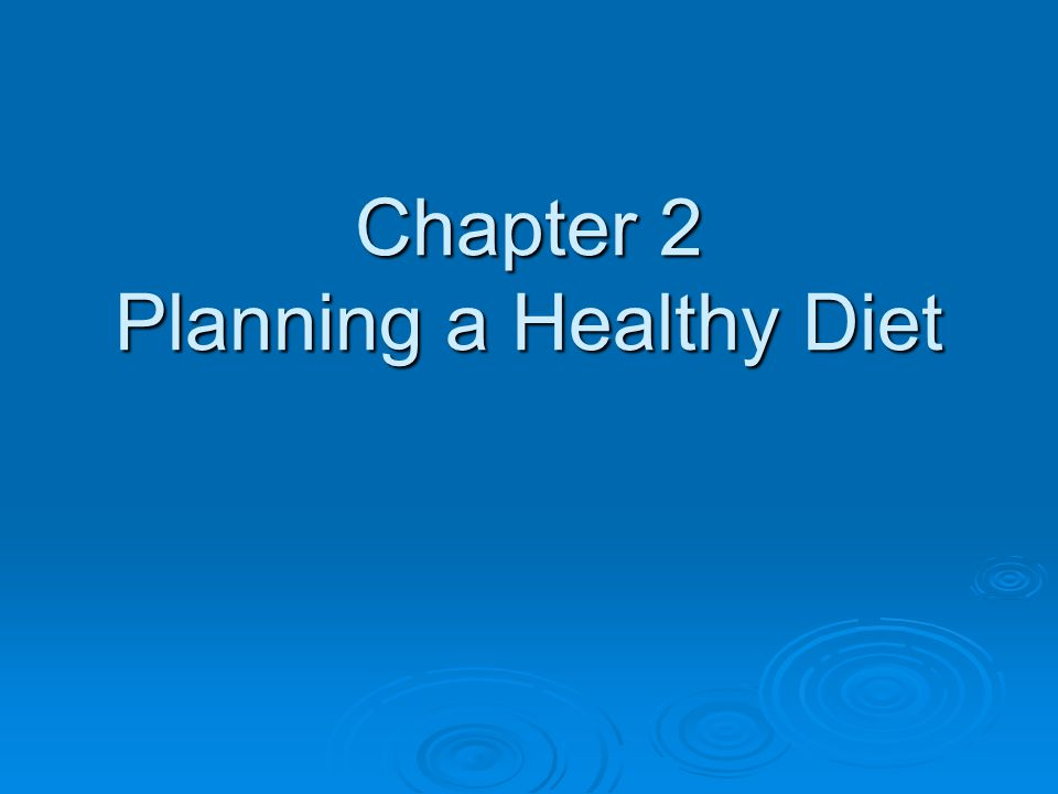 Chapter 2 Planning a Healthy Diet