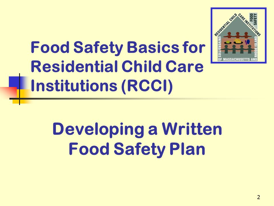 22 Food Safety Basics for Residential Child Care Institutions (RCCI) Developing a Written Food Safety Plan