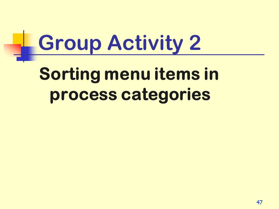 47 Group Activity 2 Sorting menu items in process categories