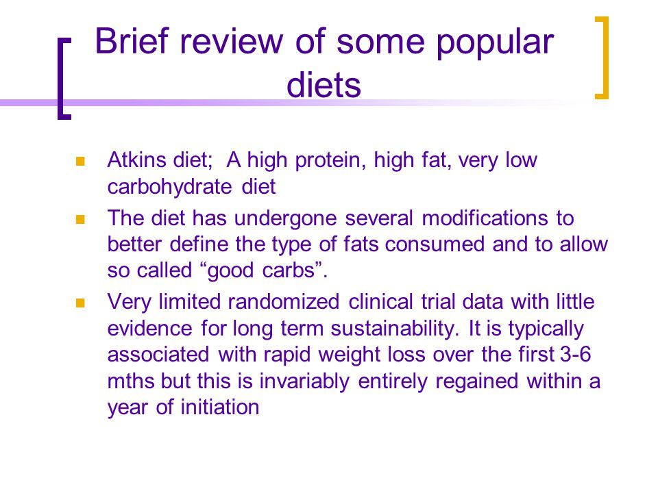 Popular diets continued The Pritkin Principle; This is a very low fat, high carbohydrate eating plan.
