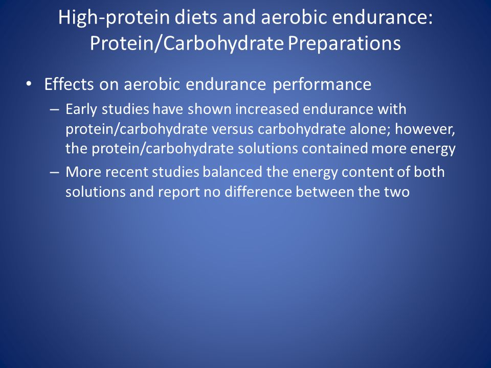 High-protein diets and aerobic endurance: Protein/Carbohydrate Preparations Effects on aerobic endurance performance – Early studies have shown increa