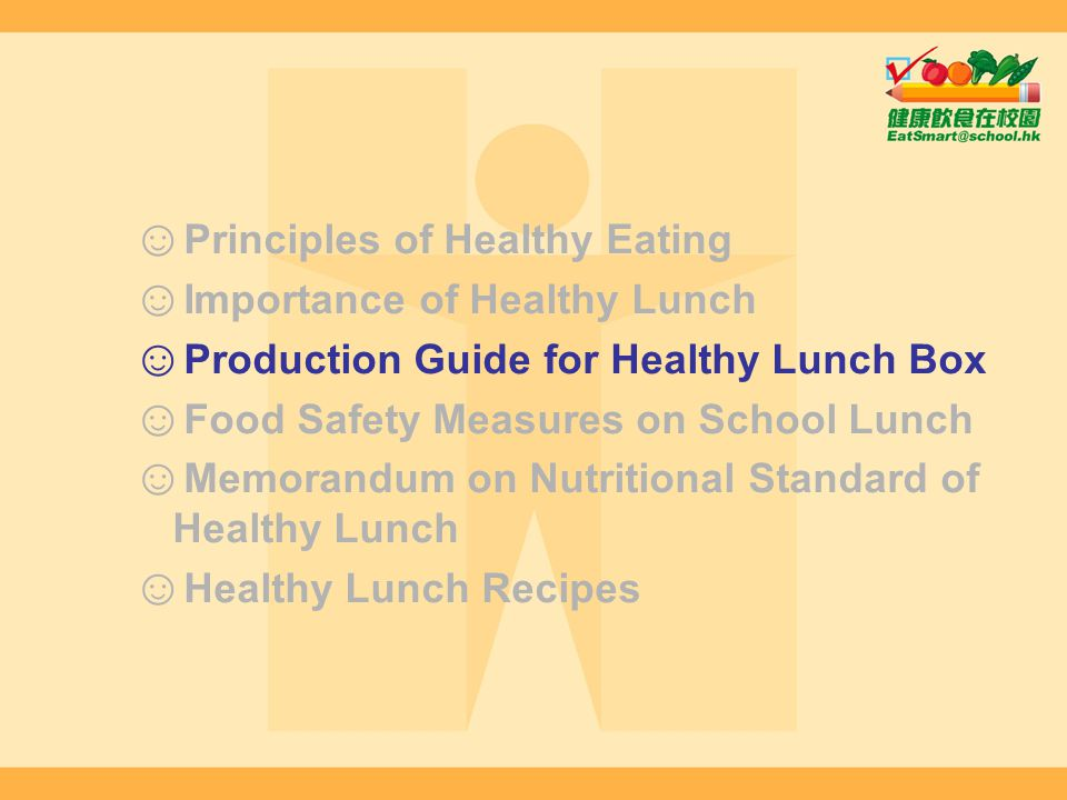 Principles of Healthy Eating Importance of Healthy Lunch Production Guide for Healthy Lunch Box Food Safety Measures on School Lunch Memorandum on Nut