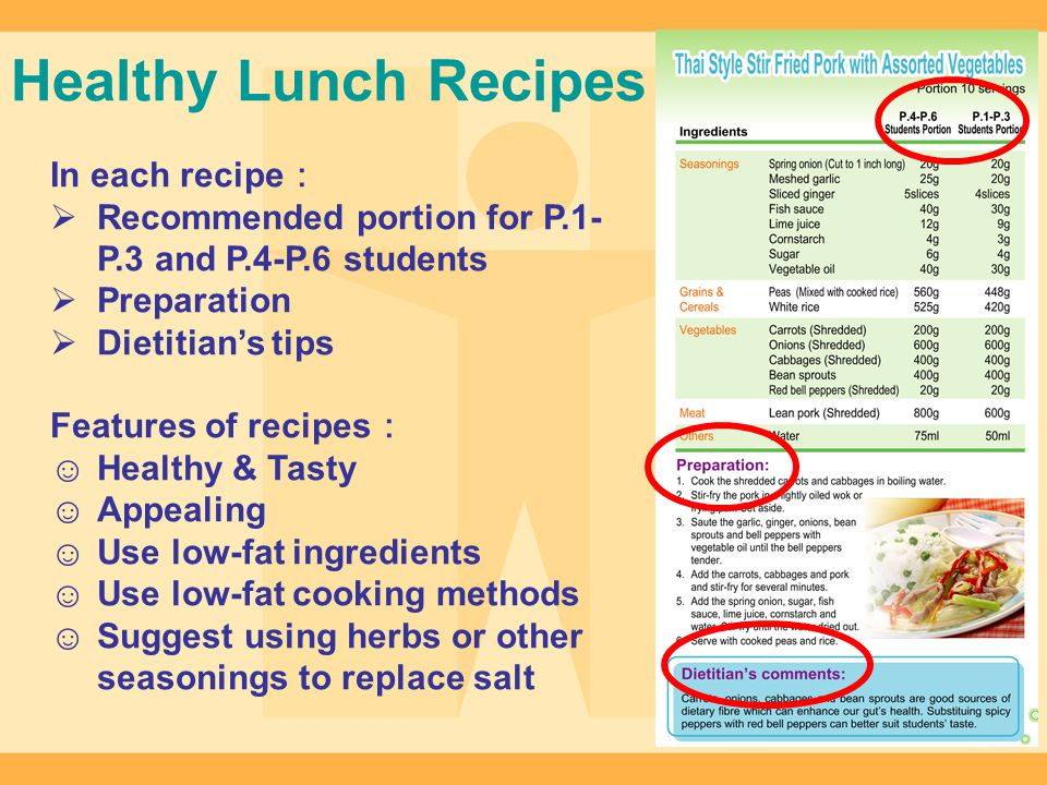 Healthy Lunch Recipes In each recipe Recommended portion for P.1- P.3 and P.4-P.6 students Preparation Dietitians tips Features of recipes Healthy & T