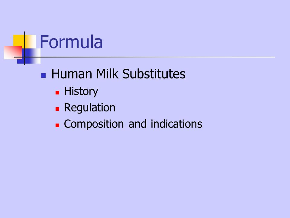 Formula Human Milk Substitutes History Regulation Composition and indications