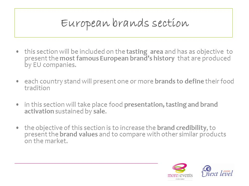European brands section this section will be included on the tasting area and has as objective to present the most famous European brands history that are produced by EU companies.