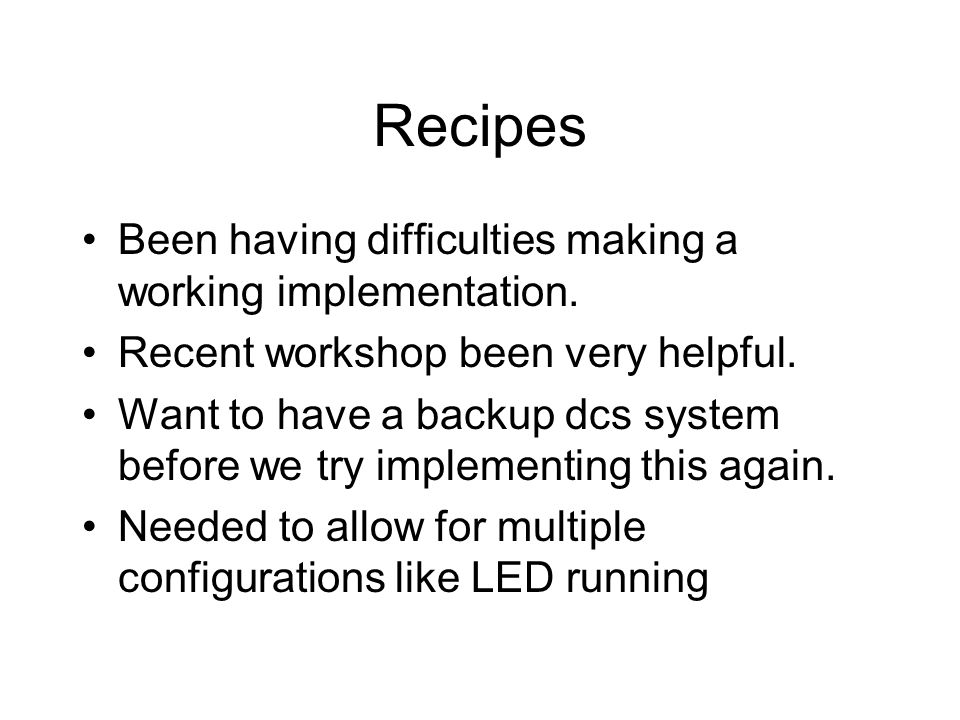 Recipes Been having difficulties making a working implementation.