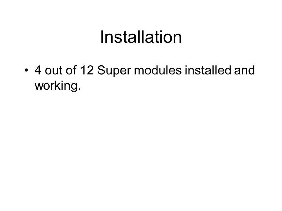 Installation 4 out of 12 Super modules installed and working.