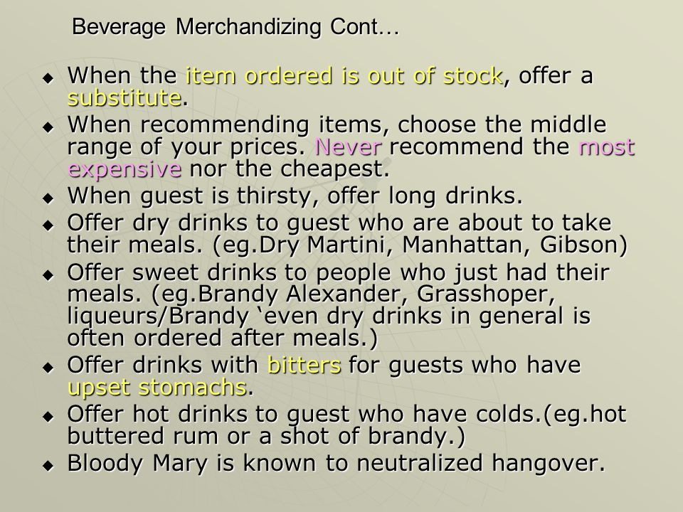 Beverage Merchandizing Cont… When the item ordered is out of stock, offer a substitute.