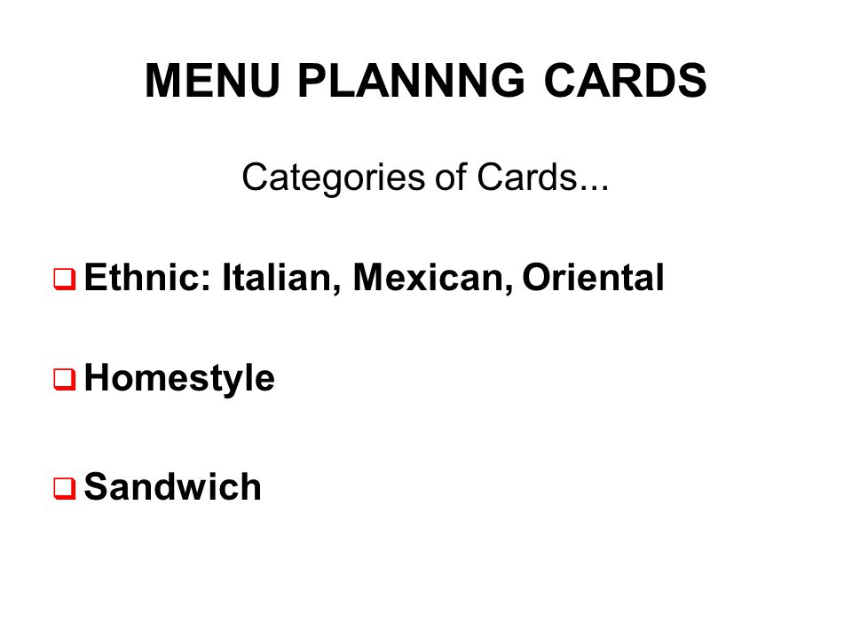 Components of The Three Steps System Color Coded Menu Cards Standardized Recipes Food Descriptions Production Records Presentation Tips