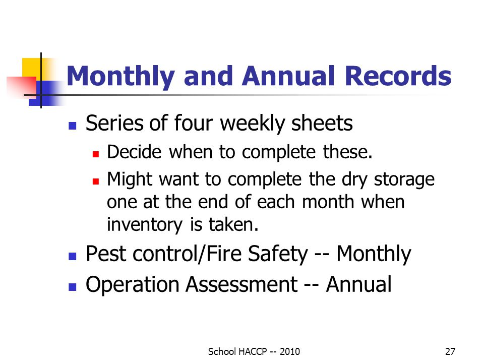 School HACCP -- 201027 Monthly and Annual Records Series of four weekly sheets Decide when to complete these.