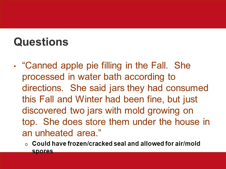 Questions Canned apple pie filling in the Fall.