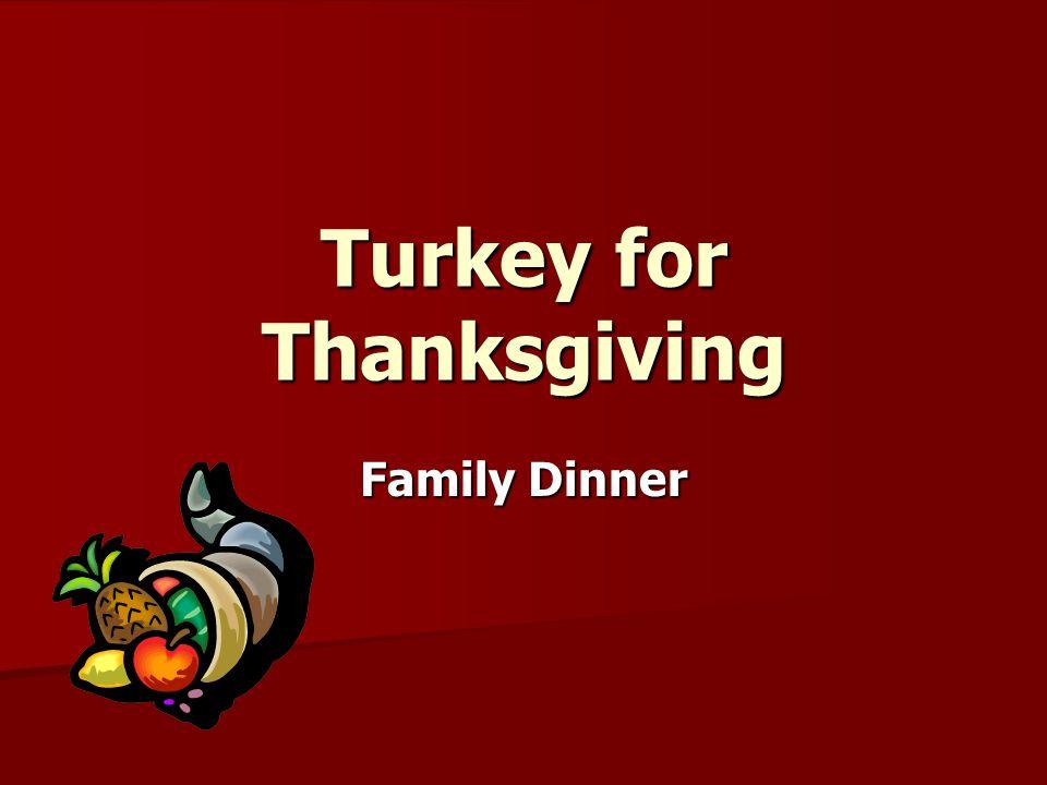 Turkey for Thanksgiving Family Dinner