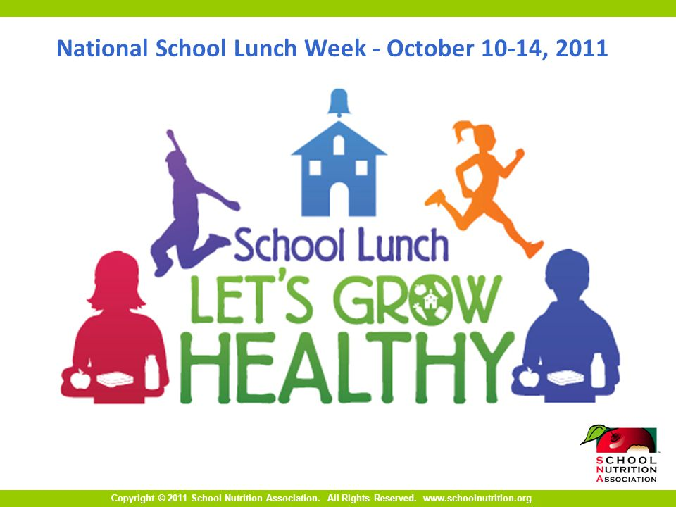 Copyright © 2011 School Nutrition Association.All Rights Reserved.