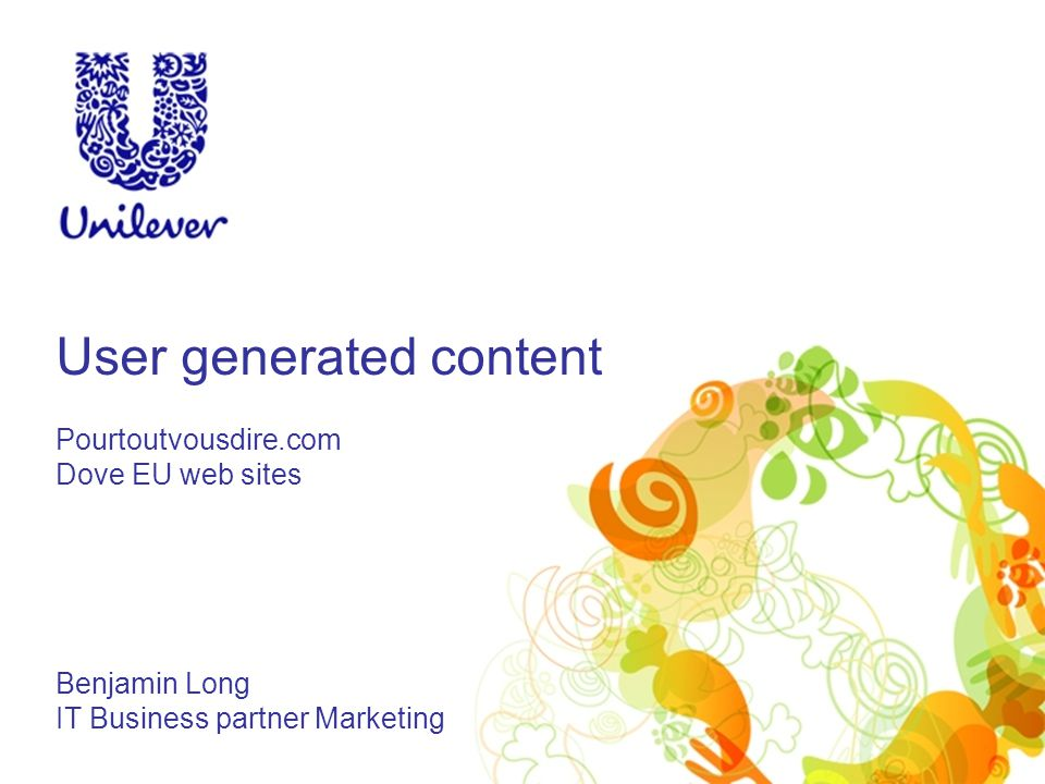 User generated content Pourtoutvousdire.com Dove EU web sites Benjamin Long IT Business partner Marketing
