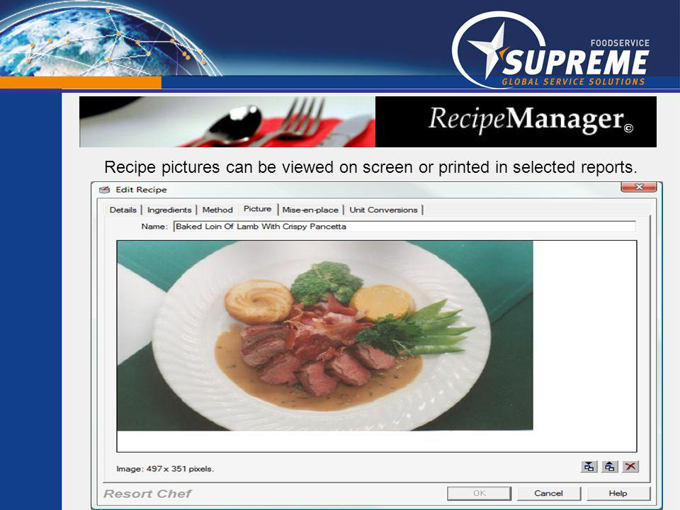 Recipe pictures can be viewed on screen or printed in selected reports.
