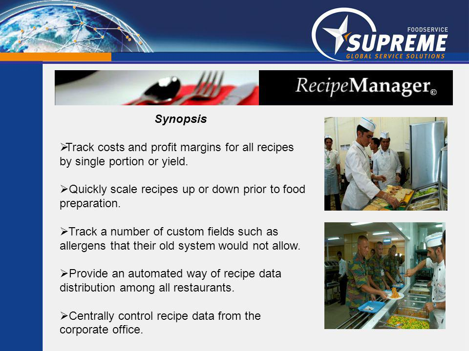 Synopsis Track costs and profit margins for all recipes by single portion or yield.