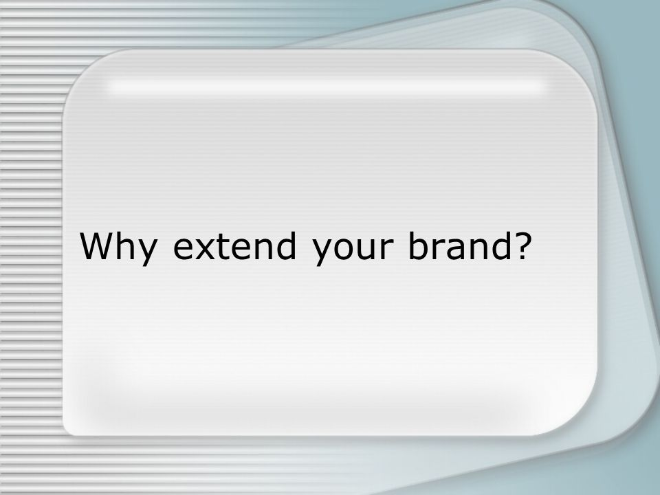 Why extend your brand