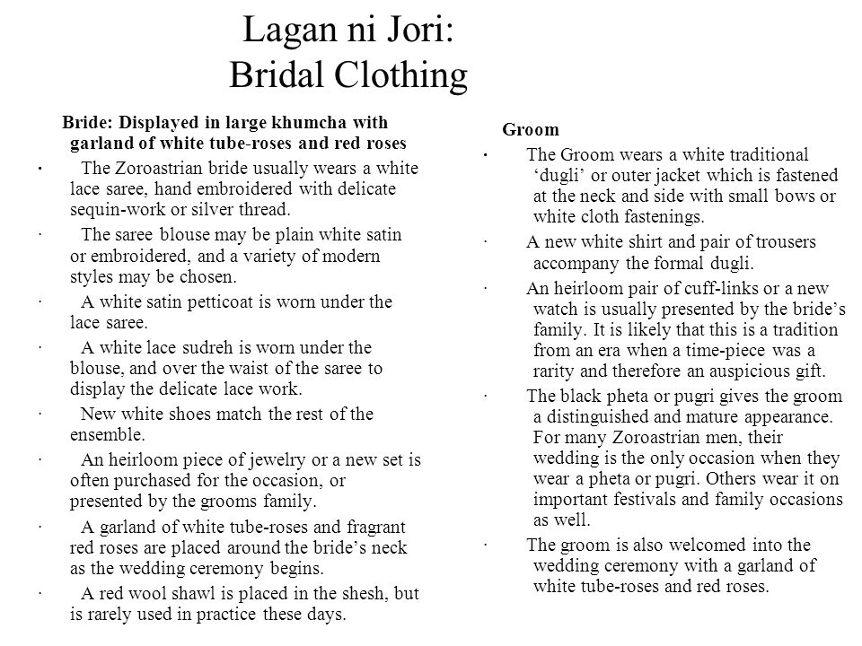 Lagan ni Jori: Bridal Clothing Bride: Displayed in large khumcha with garland of white tube-roses and red roses · The Zoroastrian bride usually wears