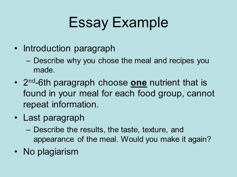 Essay Example Introduction paragraph –Describe why you chose the meal and recipes you made.