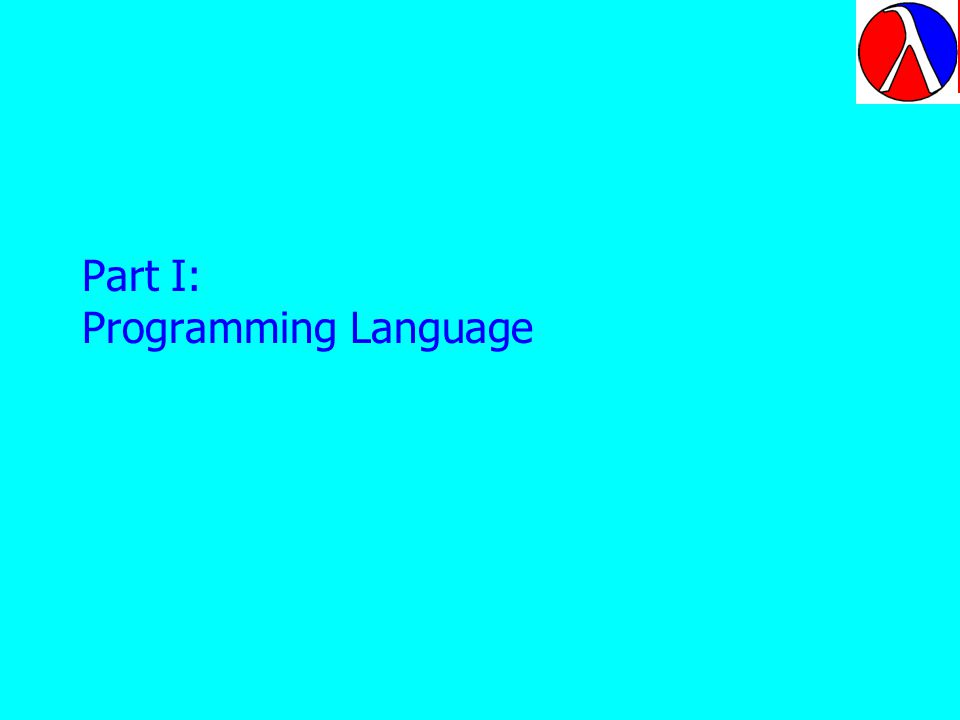 Part I: Programming Language Lets briefly look at the linguistic issues