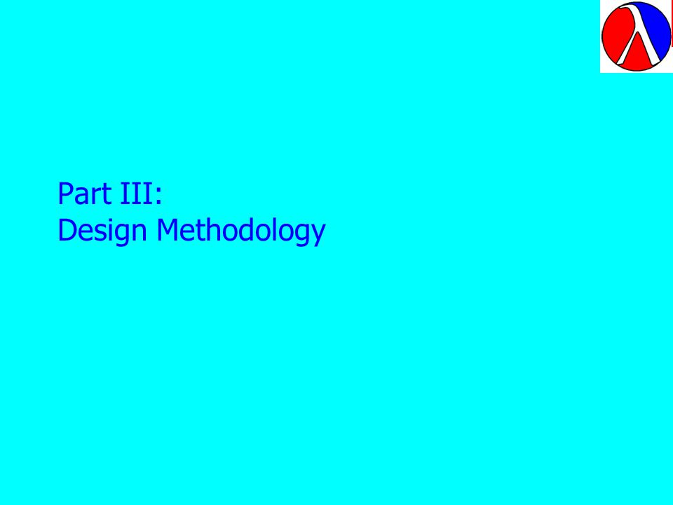 Part III: Design Methodology The third, critical part of the trinity