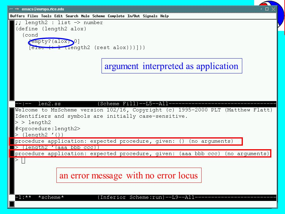 argument interpreted as application an error message with no error locus Even Schemes simple syntax is not immune to these problems