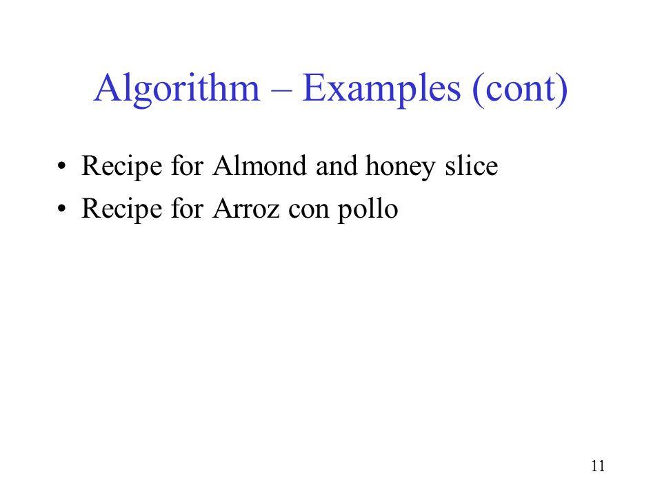 11 Algorithm – Examples (cont) Recipe for Almond and honey slice Recipe for Arroz con pollo