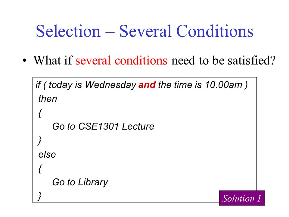 51 Selection – Several Conditions What if several conditions need to be satisfied.