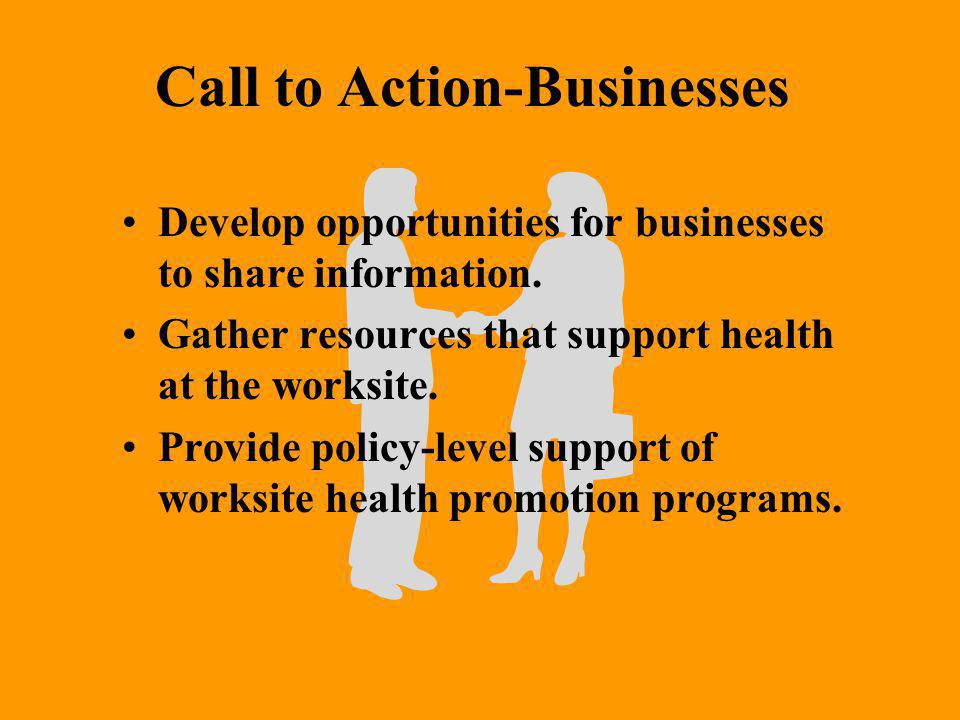 Call to Action-Businesses Develop opportunities for businesses to share information.