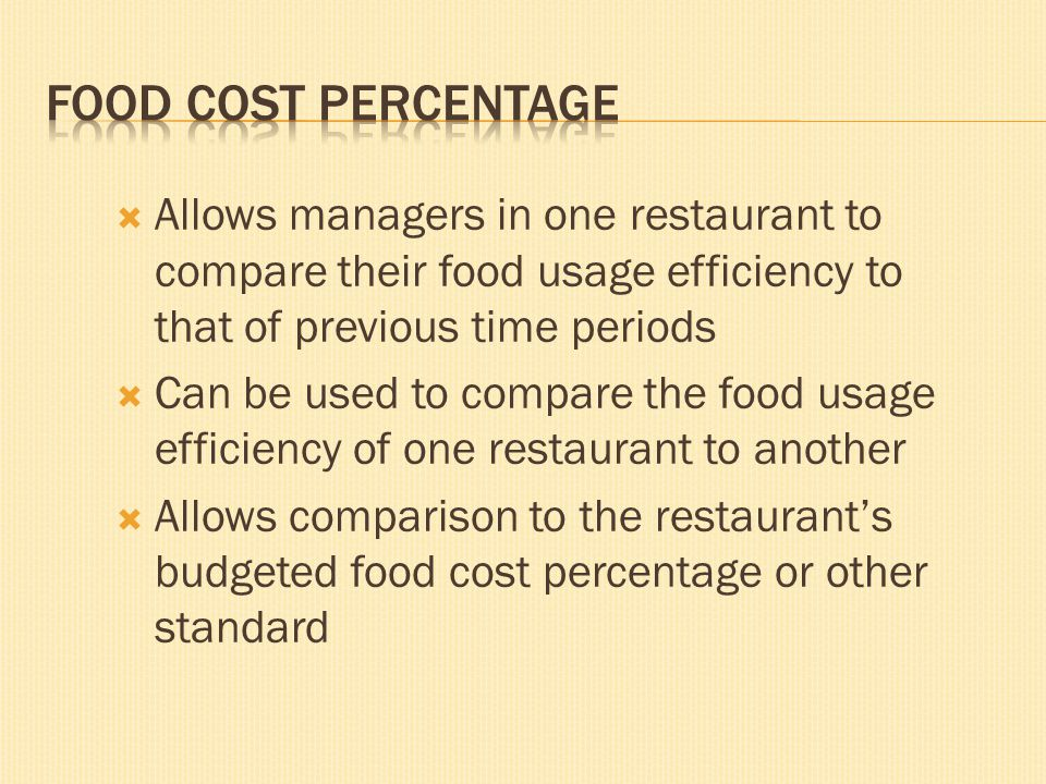 Allows managers in one restaurant to compare their food usage efficiency to that of previous time periods Can be used to compare the food usage effici