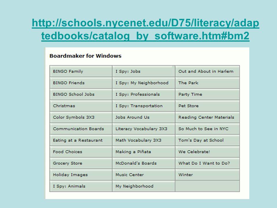 http://schools.nycenet.edu/D75/literacy/adap tedbooks/catalog_by_software.htm#bm2